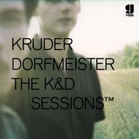 The K&D Sessions Tm by KRUDER DORFMEISTER