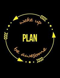 Wake Up Plan Be Awesome Notebook for a Town Planner, Blank Lined Journal by Useful Occupations Books