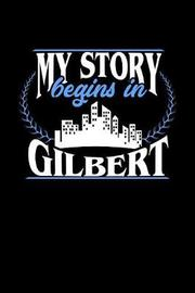 My Story Begins in Gilbert by Dennex Publishing image