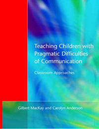 Teaching Children with Pragmatic Difficulties of Communication by Gilbert Mackay image