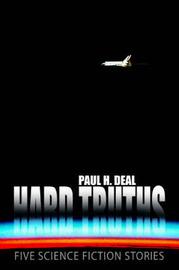 Hard Truths by Paul H Deal
