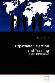 Expatriate Selection and Training by Cornelia Oswald image