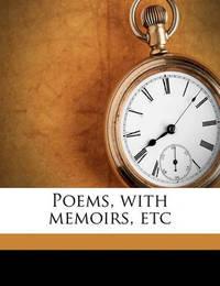 Poems, with Memoirs, Etc by Elizabeth (Barrett) Browning