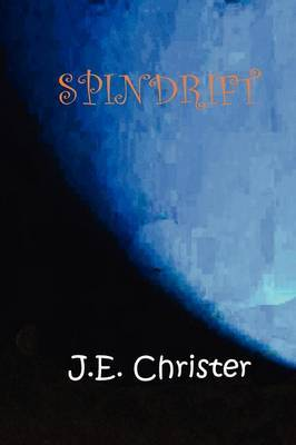 Spindrift by J.E. Christer
