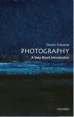Photography: A Very Short Introduction by Steve Edwards