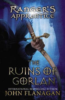 The Ruins of Gorlan (Ranger's Apprentice #1) by John Flanagan