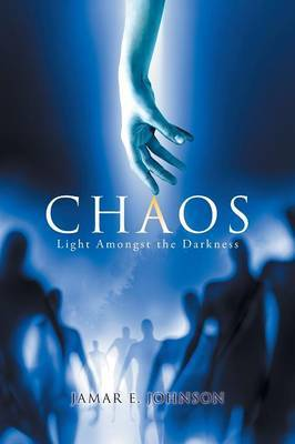 Chaos by Jamar E Johnson
