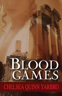 Blood Games by Chelsea Quinn Yarbro