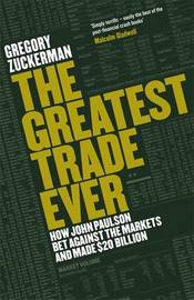 The Greatest Trade Ever by Gregory Zuckerman image