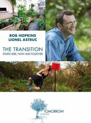 Transition Starts Here, Now and Together by Rob Hopkins