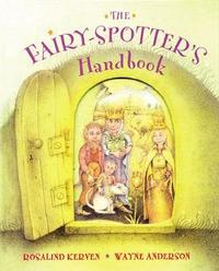 The Fairy-Spotter's Handbook by Rosalind Kerven image