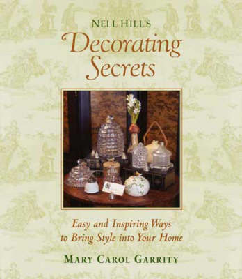 Nell Hill's Decorating Secrets by Mary Carol Garrity image