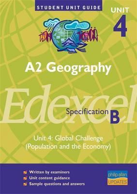 A2 Geography Unit 4 Edexcel Specification B: Unit 4 by David Burtenshaw