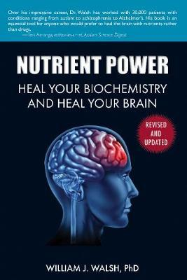 Nutrient Power by William J. Walsh