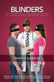 Blinders by Thomas W. Hilgers, MD