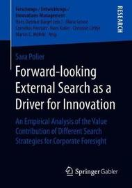 Forward-looking External Search as a Driver for Innovation by Sara Polier