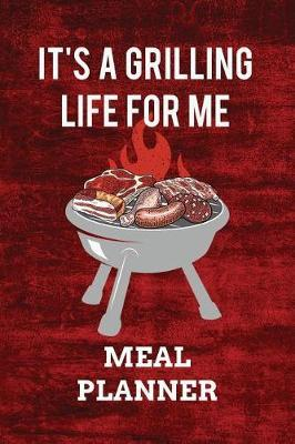 It's A Grilling Life For Me MEAL PLANNER by Countertude Designs