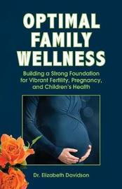 Optimal Family Wellness by Elizabeth Davidson