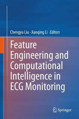 Feature Engineering and Computational Intelligence in ECG Monitoring