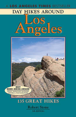 Day Hikes Around Los Angeles: 135 Great Hikes by Robert Stone image