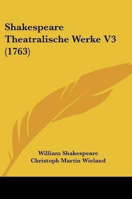 Shakespeare Theatralische Werke V3 (1763) by William Shakespeare image