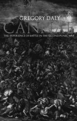 Cannae: The Experience of Battle in the Second Punic War by Gregory Daly