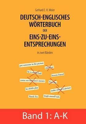Deutsch-Englisches Worterbuch Der Eins-Zu-Eins-Entsprechungen in Zwei Banden