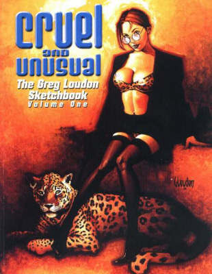Cruel and Unusual: Volume 1 by Greg Loudon image