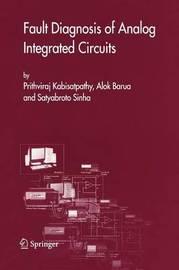 Fault Diagnosis of Analog Integrated Circuits by Prithviraj Kabisatpathy