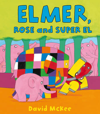 Elmer, Rose and Super El by David McKee image