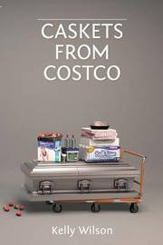 Caskets from Costco by Kelly Wilson