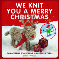 We Knit You a Merry Christmas by Debbie Harrold