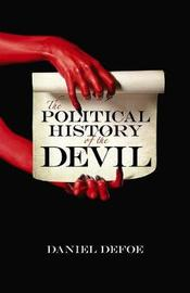 The Political History of the Devil by Daniel Defoe