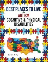 Best Places to Live for Autism by Dudley H David