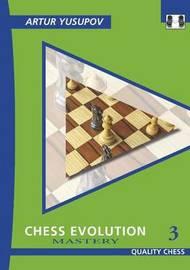 Chess Evolution 3 by Artur Yusupov