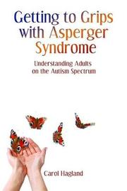 Getting to Grips with Asperger Syndrome by Carol Hagland