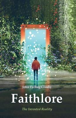 Faithlore by John Fulling Crosby