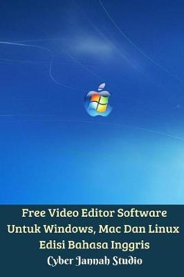 Free Video Editor Software Untuk Windows, Mac Dan Linux Edisi Bahasa Inggris by Cyber Jannah Studio