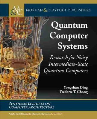 Quantum Computer Systems by Yongshan Ding