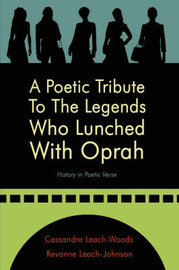 A Poetic Tribute To The Legends Who Lunched With Oprah by Cassandra, Leach-Woods image