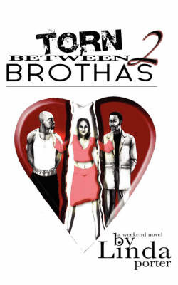 Torn Between 2 Brothas by Linda Porter image