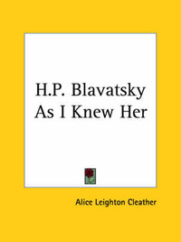 H.P. Blavatsky as I Knew Her (1923) by Alice Leighton Cleather image