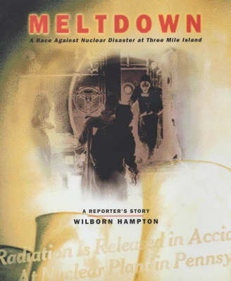 Meltdown: A Race Against Time at Three Mile Island by Wilborn Hampton image