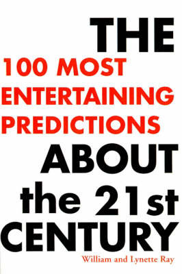 The 100 Most Entertaining Predictions about the 21st Century by William Ray image