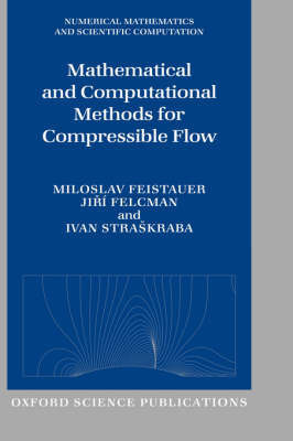 Mathematical and Computational Methods for Compressible Flow by Miloslav Feistauer