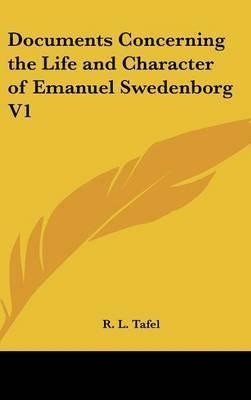 Documents Concerning the Life and Character of Emanuel Swedenborg V1