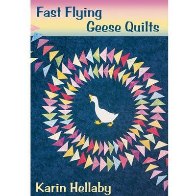 Fast Flying Geese Quilts by K. Hellaby