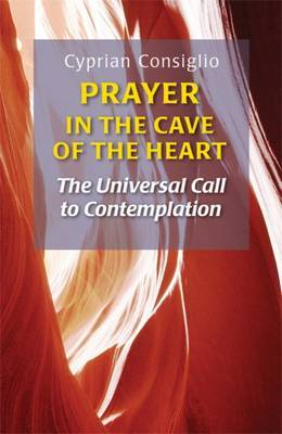 Prayer in the Cave of the Heart by Cyprian Consiglio