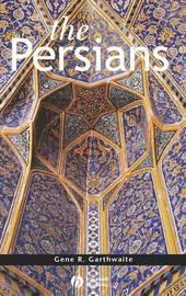 The Persians by Gene R Garthwaite