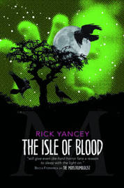 The Monstrumologist: The Isle of Blood by Rick Yancey